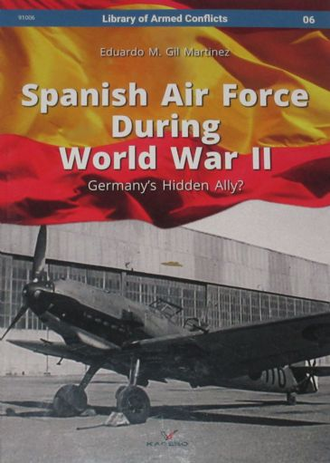 Spanish Air Force During World War II, by Eduardo M. Gil Martinez